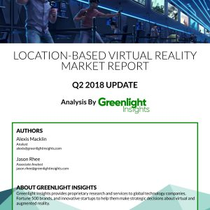 Location-Based Virtual Reality: 2018 Q2 Update