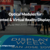 Optical Modules for Augmented Reality & Virtual Reality Displays 2019