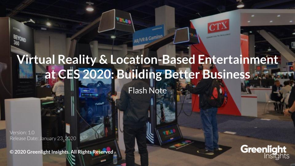 Virtual Reality & Location-Based Entertainment at CES 2020: Building Better Business